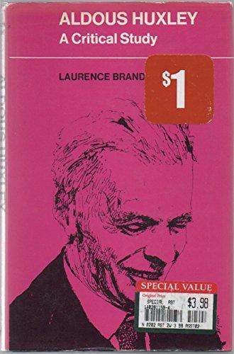 Aldous Huxley: a Critical Study: Brander Laurence