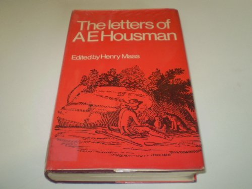 The letters of A. E. Housman;: Housman, A. E
