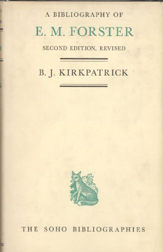 A Bibliography of E. M. Forster: Kirkpatrick,B.J.