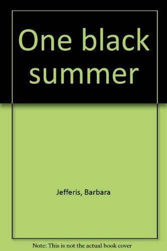 One black summer [Jan 01, 1967] Jefferis, Barbara: Jefferis, Barbara