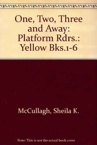 One, Two, Three and Away: Platform Rdrs.: Yellow Bks.1-6 (0247125954) by Sheila K. McCullagh