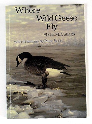Where Wild Geese Fly: Scott, Sir Peter