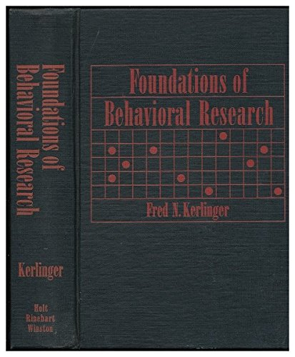 Foundations of behavioral research : educational and: Kerlinger, Fred N.