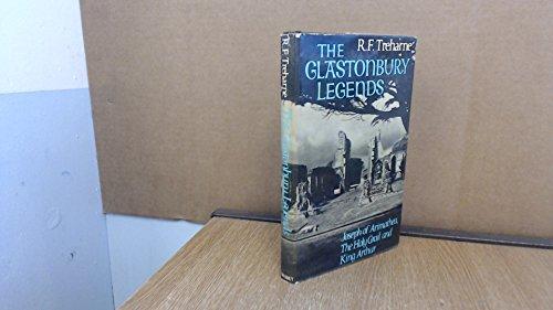 9780248983334: The Glastonbury Legends Joseph of Arimathea The Holy Grail and King Arthur