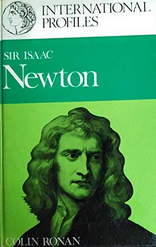 Sir Isaac Newton: Ronan Colin A