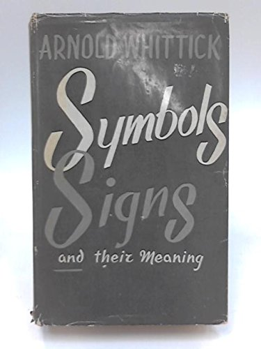 Symbols, Signs and Their Meaning: Whittick, Arnold