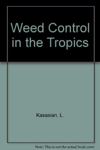 Weed Control in the Tropics: L Kasasian