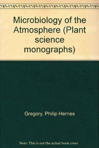 9780249441109: The Microbiology of the Atmosphere (Plant Science Monographs)