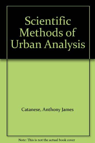 "Scientific Methods of Urban Analysis: Catanese, A, J."""