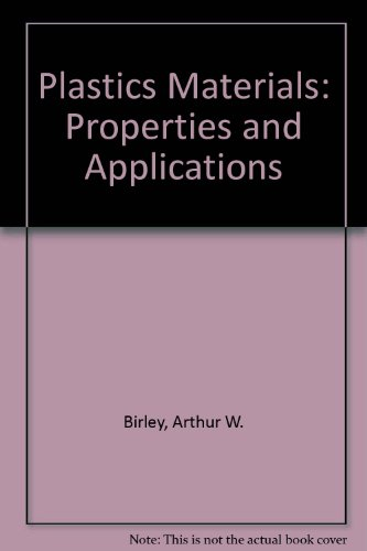 Plastics Materials: Properties and Applications: Arthur W. Birley; Martyn J. Scott
