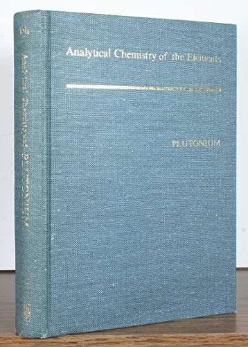 9780250399185: Analytical chemistry of plutonium (Analytical chemistry of the elements) by I...