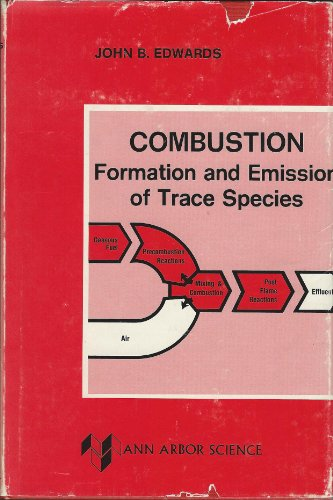 Combustion: The Formation and Emission of Trace Species