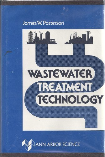 Wastewater Treatment Technology: Patterson, James W.