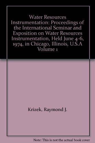 Water Resources Instrumentation: Proceedings of the International: Raymond J. Krizek,