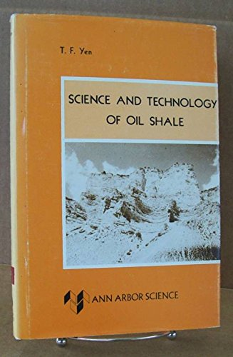 Science and Technology of Oil Shale: Yen, T. F. (editor)
