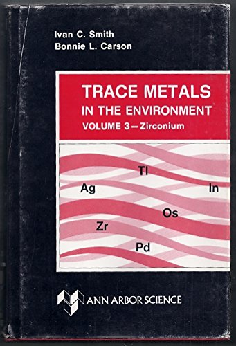 Trace Metals in the Environment: Volume 3-Zirconium: Smith, Ivan C & Carson, Bonnie L