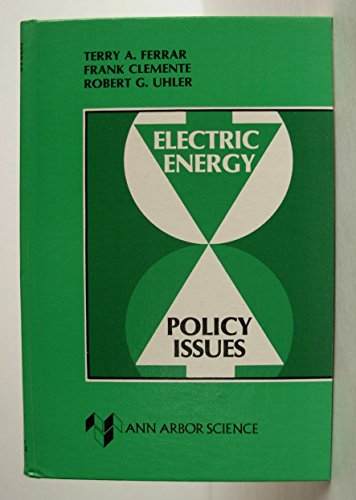 Electric Energy Policy Issues: Terry A. Ferrar