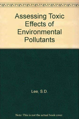 9780250402663: Assessing Toxic Effects of Environmental Pollutants