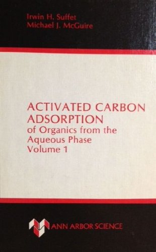 Activated Carbon Adsorption of Organics from the Aqueous Phase: v. 1