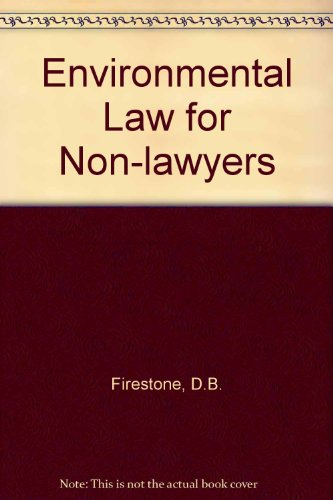 Environmental Law for Non-lawyers: Reed, F.C., Firestone, D.B.