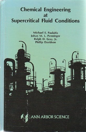 9780250405640: Chemical engineering at supercritical fluid conditions