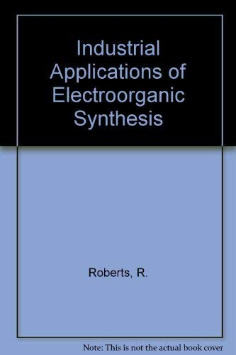 9780250405855: Industrial Applications of Electroorganic Synthesis