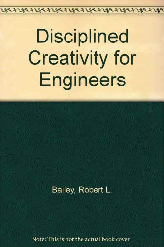 9780250406159: Disciplined Creativity for Engineers