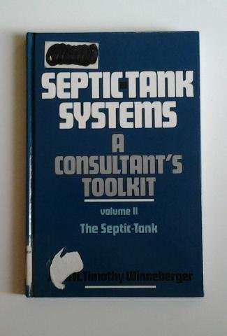 9780250406517: Septic Tank Systems: A Consultants Toolkit (2 Volumes)