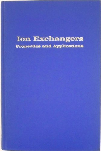 Ion Exchangers; Properties and Applications: Dorfner, Konrad