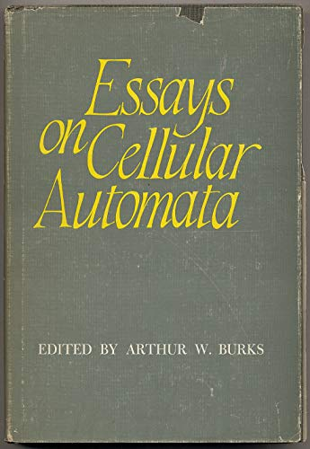 Essays on Cellular Automata: burks,arthur w