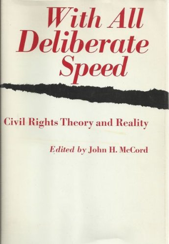 With All Deliberate Speed: Civil Rights Theory and Reality