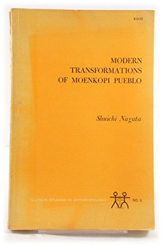 Modern Transformations of Moenkopi Pueblo (Illinois Studies in Anthropology No 6): Shuichi Nagata