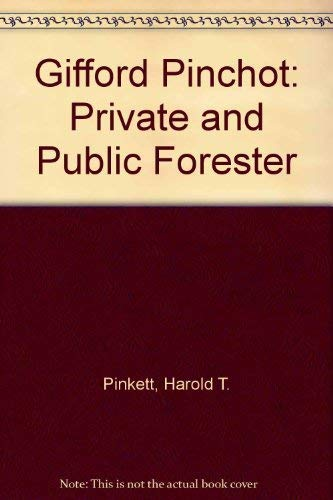 9780252000805: Gifford Pinchot, private and public forester