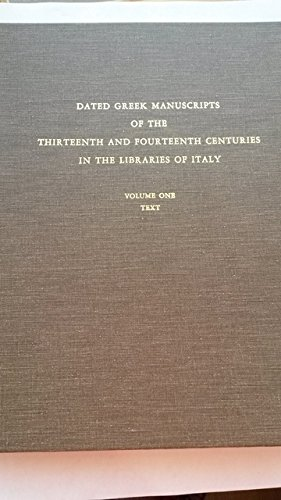 9780252000836: Dated Greek Manuscripts of the Thirteenth & Fourteenth Centuries in the Libraries of Italy