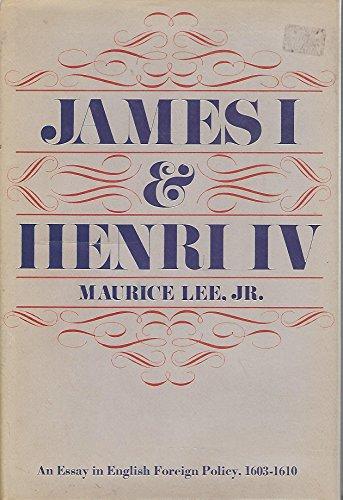 JAMES I & HENRY IV: Lee, Maurice