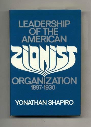 9780252001321: Leadership of the American Zionist Organization, 1897-1930