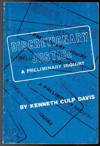 Discret Justice/Prelim: A Preliminary Inquiry: Davis, Kenneth Culp
