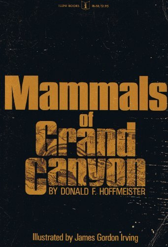 MAMMALS OF GRAND CANYON (Illini books, IB-68) (0252001559) by Donald F. Hoffmeister