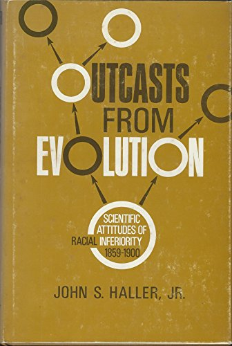 9780252001642: Outcasts from Evolution: Scientific Attitudes of Racial Inferiority, 1859-1900
