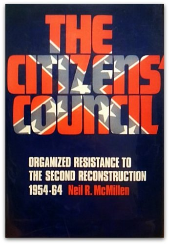 9780252001772: The Citizens' Council;: Organized resistance to the second Reconstruction, 1954-64