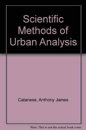 Scientific Methods of Urban Analysis: Catanese, Anthony J.