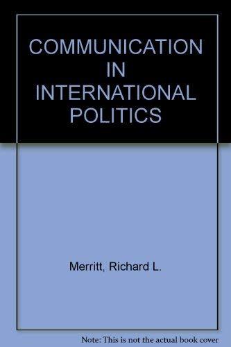 COMMUNICATION IN INTERNATIONAL POLITICS: Merritt, Richard L.