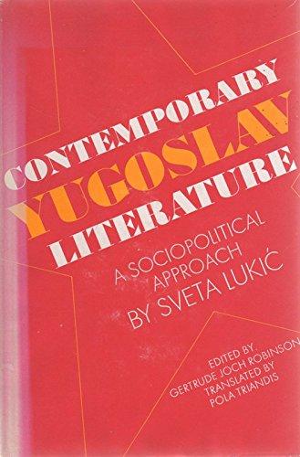 9780252002137: Contemporary Yugoslav Literature: A Sociopolitical Approach