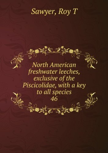 9780252002144: North American Freshwater Leeches, Exclusive of the Piscicolidae, with a Key to All Species