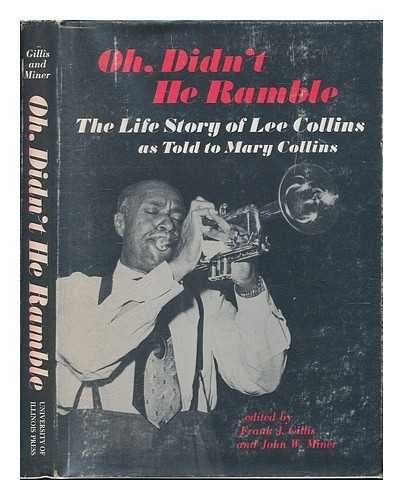 Oh, Didn't He Ramble: The Life Story: Lee Collins, Mary