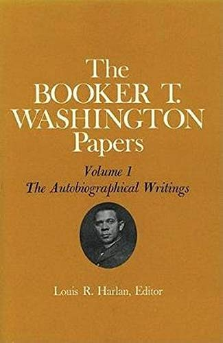 9780252002427: Booker T. Washington Papers Volume 1: Volumes 1-14