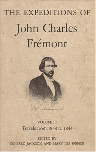 The Expeditions Of Charles Fremont The Bear Flag Revolt And The Court-Martial, Vol. 2: Jackson, ...