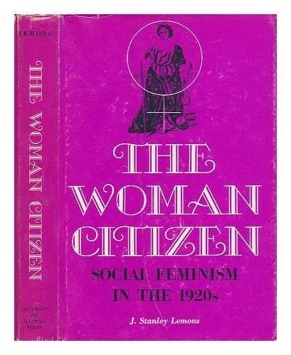 9780252002670: The Woman Citizen: Social Feminism in the 1920's