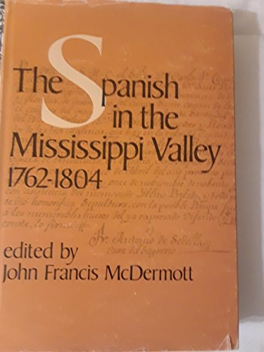 9780252002694: Spanish In Mississippi Valley 1762-1804
