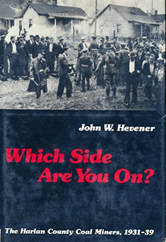 9780252002700: Whose Side are You on?: Harlan County Coal Miners, 1931-39